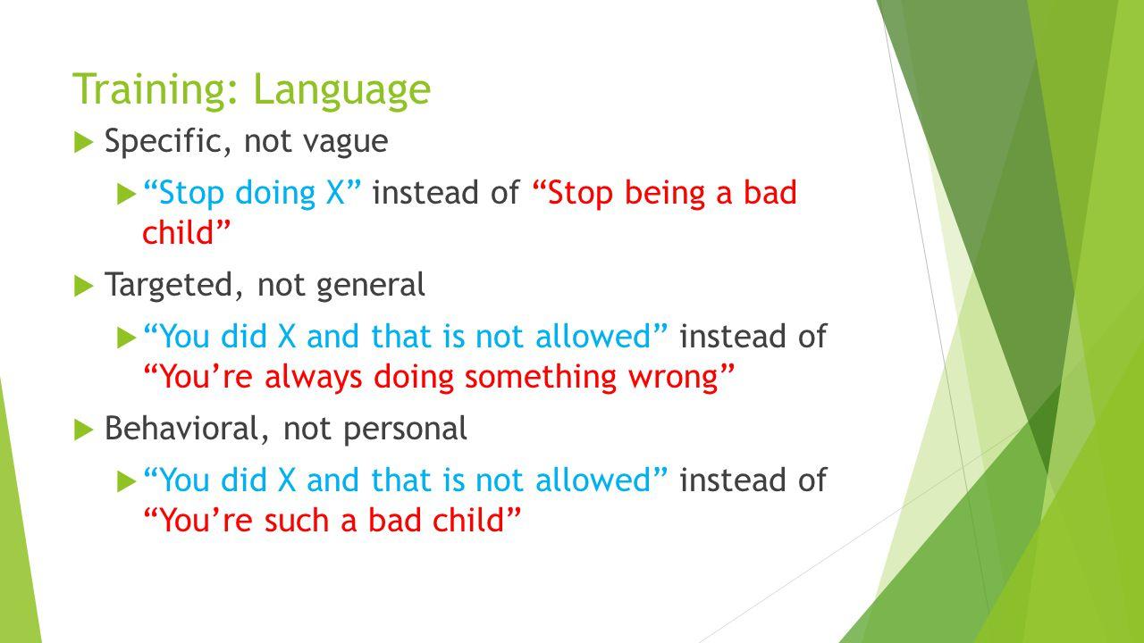 Training: Language Specific, not vague