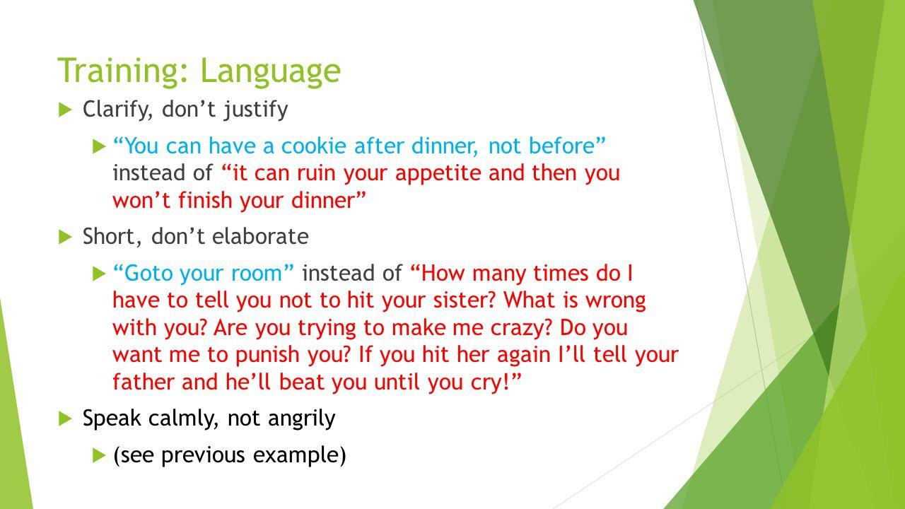 Training: Language Clarify, don't justify