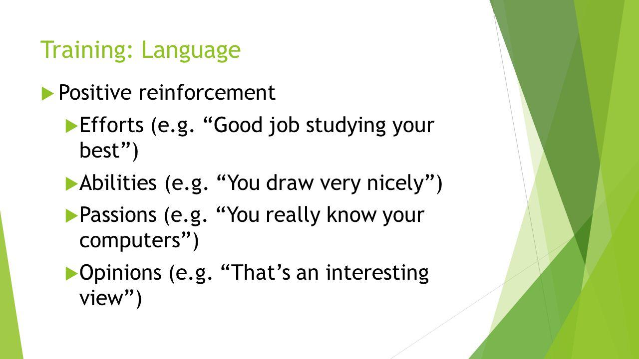 Training: Language Positive reinforcement