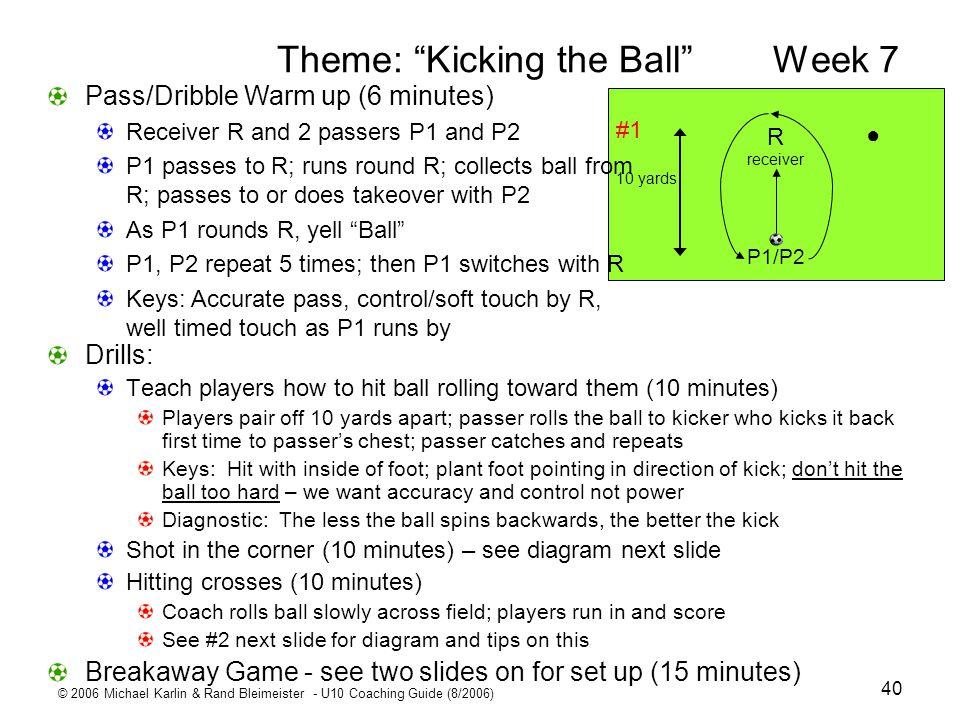 Theme: Kicking the Ball Week 7