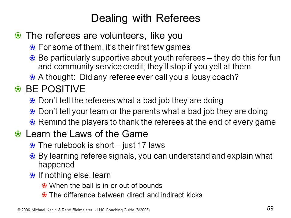 Dealing with Referees The referees are volunteers, like you