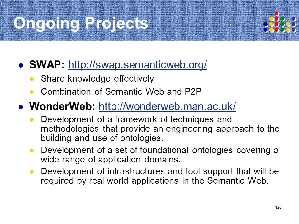 Ongoing Projects SWAP: http://swap.semanticweb.org/