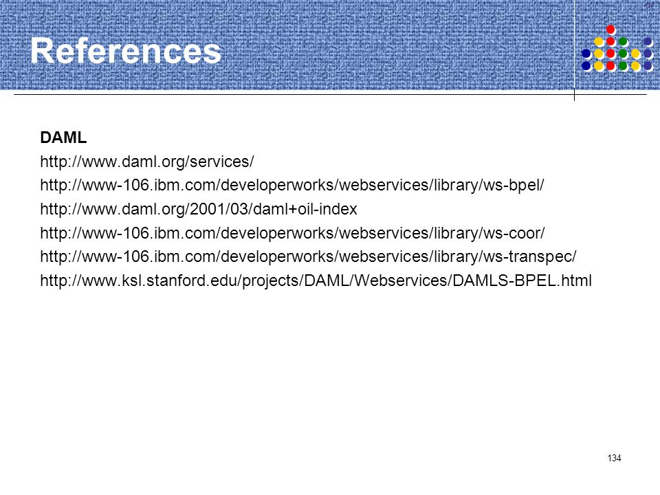 References DAML http://www.daml.org/services/