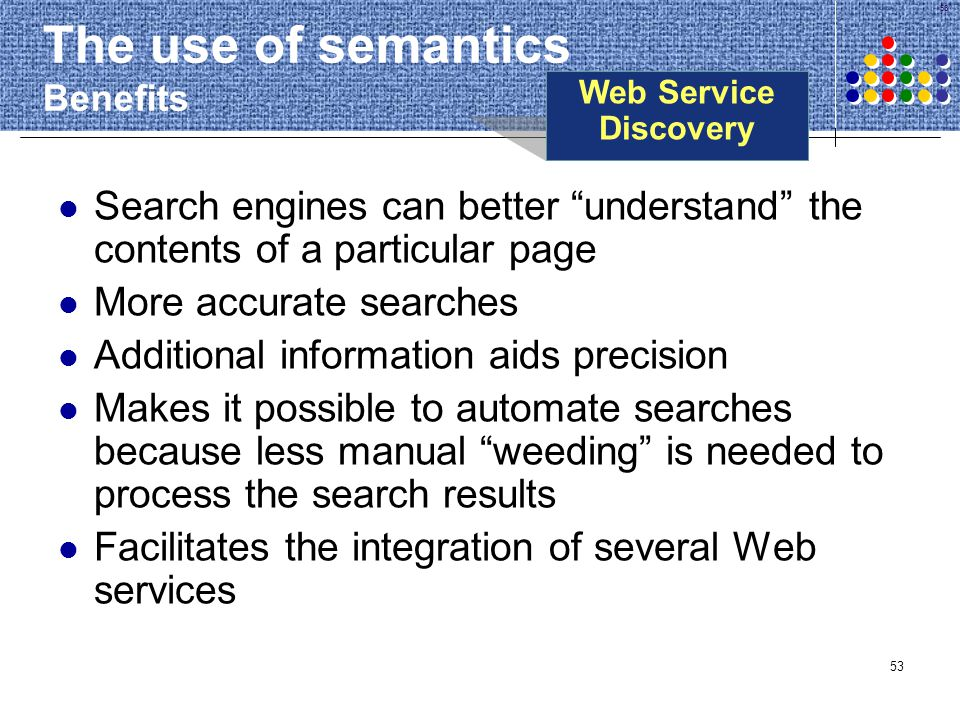 The use of semantics Benefits