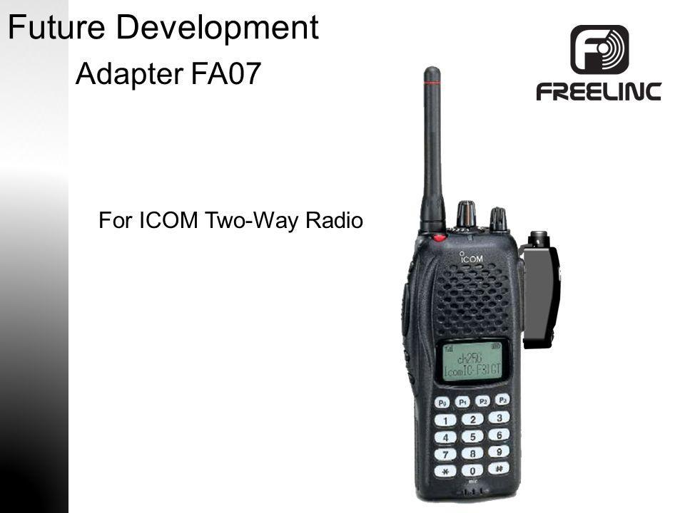 Future Development Adapter FA07 For ICOM Two-Way Radio