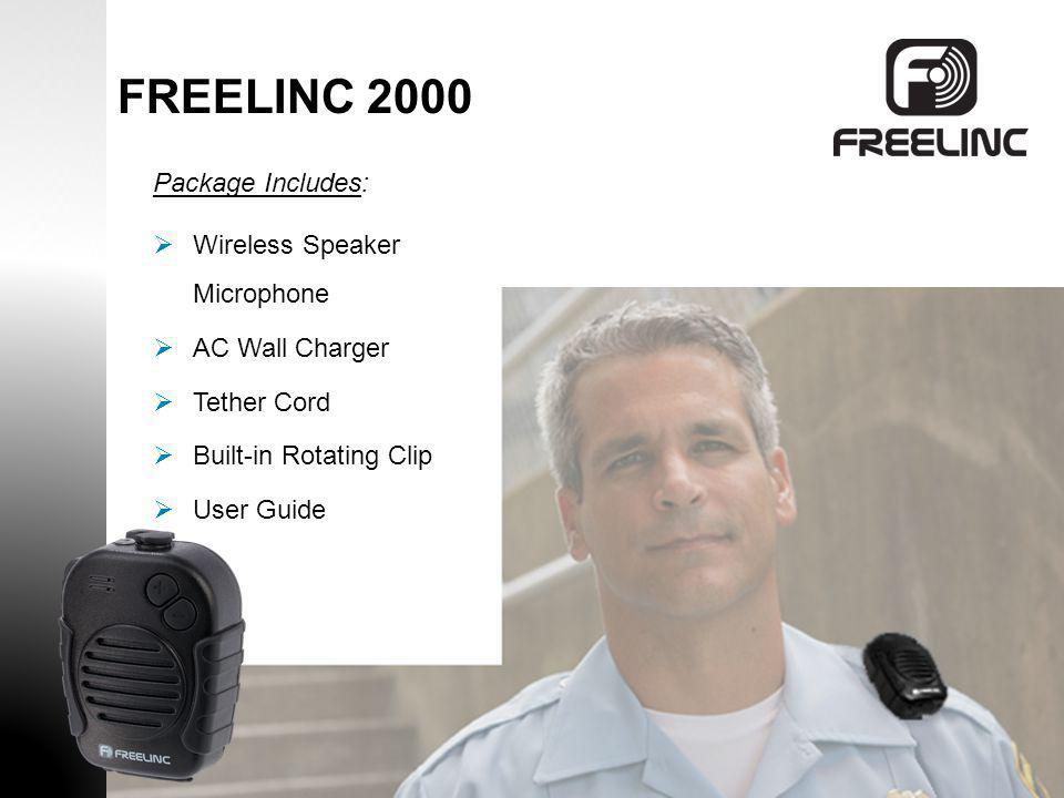 FREELINC 2000 Package Includes: Wireless Speaker Microphone