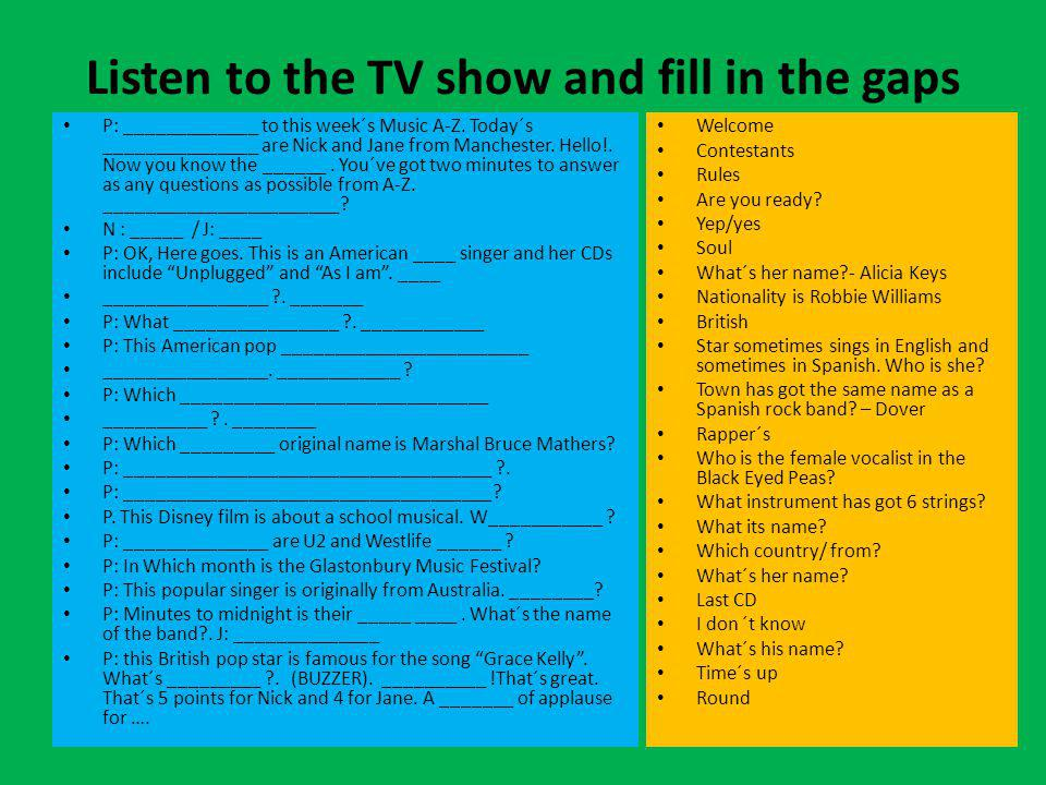 Listen to the TV show and fill in the gaps