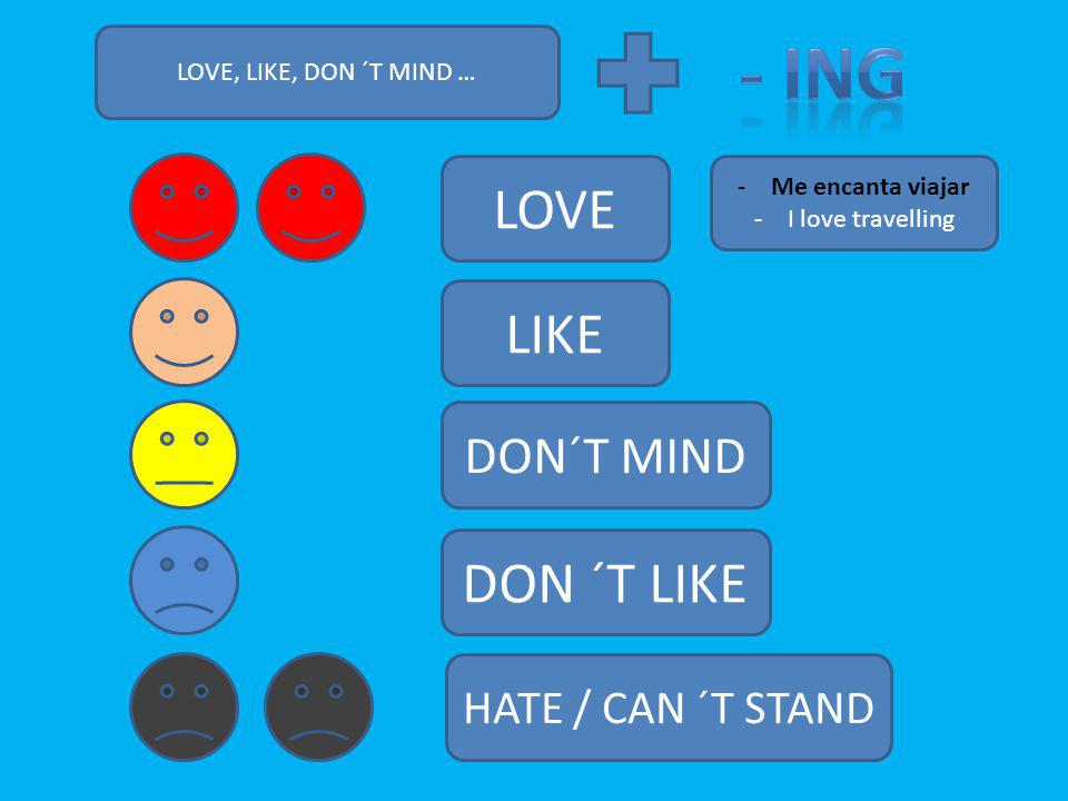 - ING LOVE LIKE DON ´T LIKE DON´T MIND HATE / CAN ´T STAND