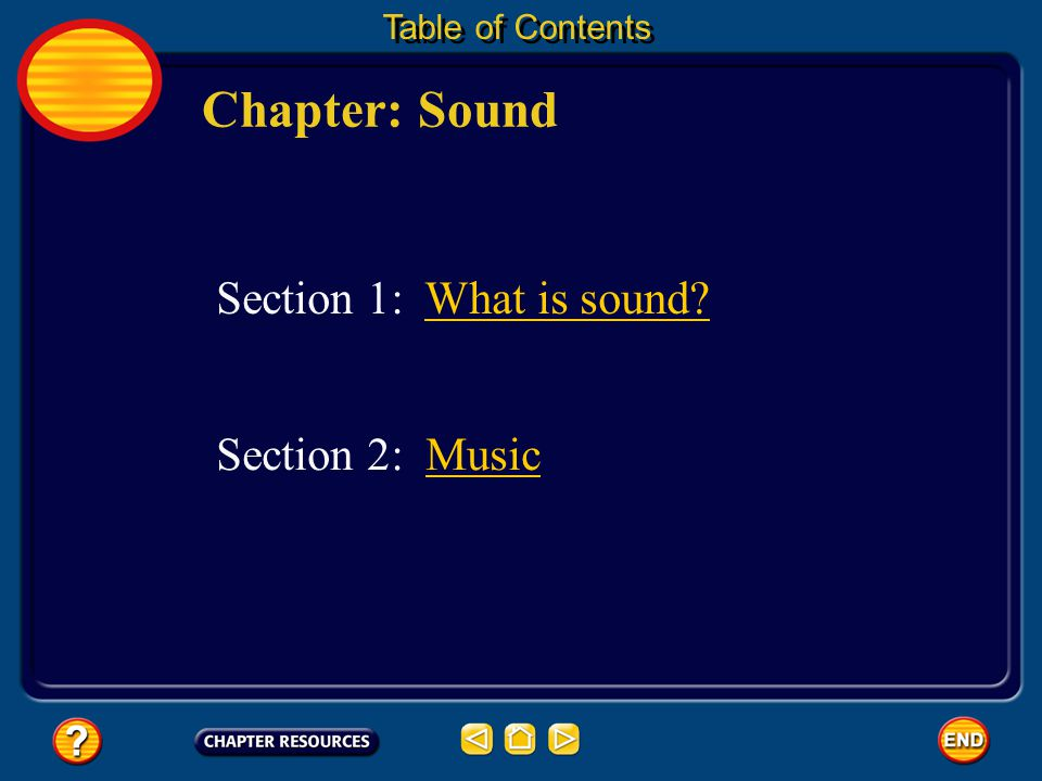 Chapter: Sound Section 1: What is sound Section 2: Music