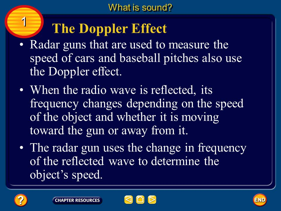 What is sound 1. The Doppler Effect. Radar guns that are used to measure the speed of cars and baseball pitches also use the Doppler effect.