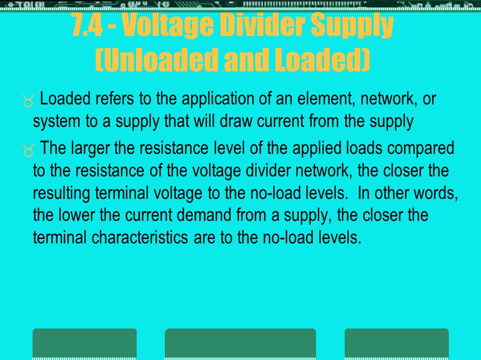 7.4 - Voltage Divider Supply (Unloaded and Loaded)