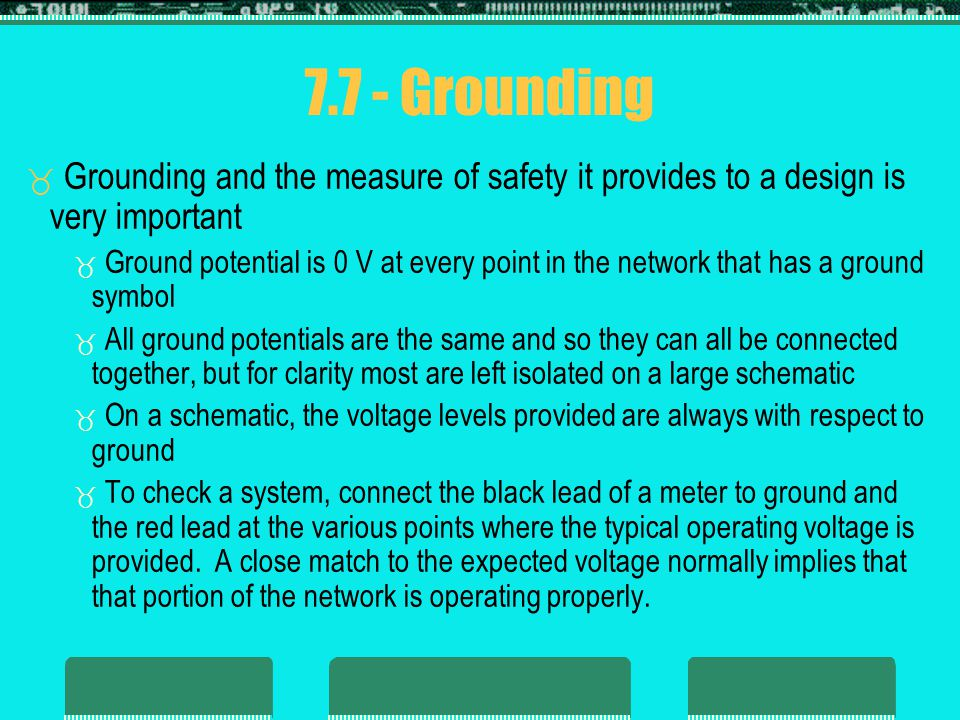 7.7 - Grounding Grounding and the measure of safety it provides to a design is very important.