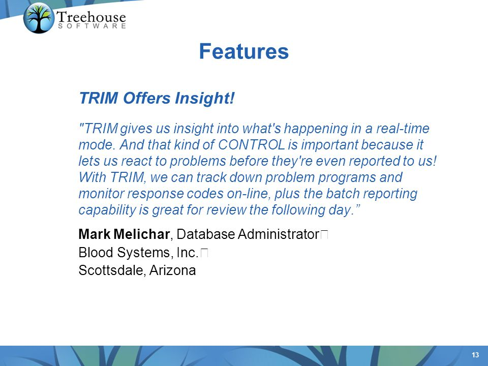 Features TRIM Offers Insight!
