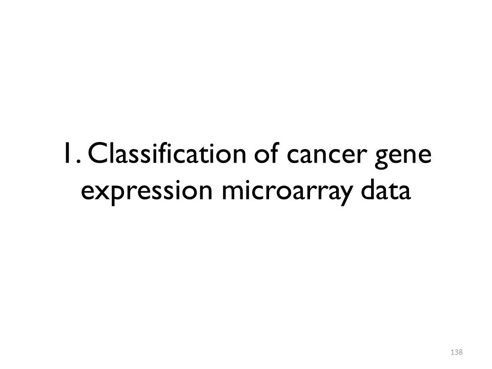 1. Classification of cancer gene expression microarray data