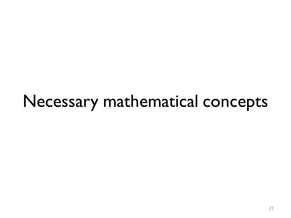Necessary mathematical concepts