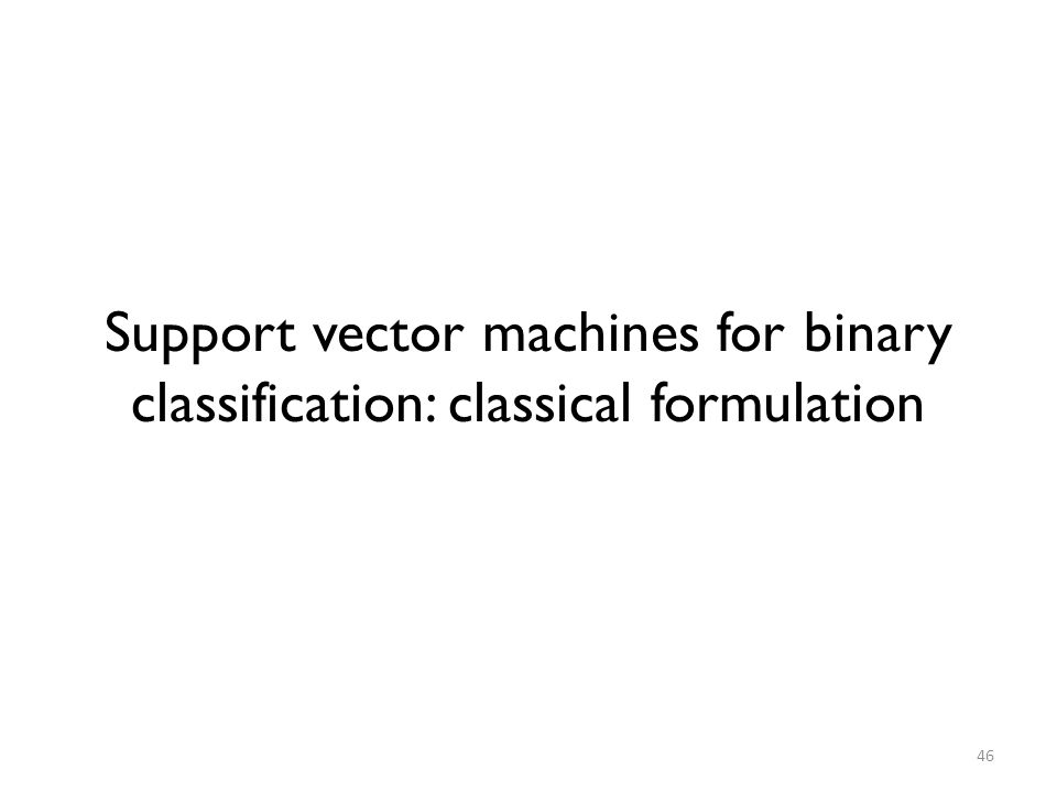 Support vector machines for binary classification: classical formulation