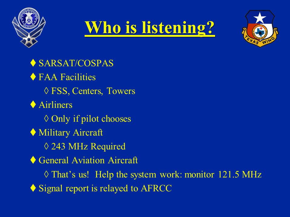 Who is listening SARSAT/COSPAS FAA Facilities FSS, Centers, Towers