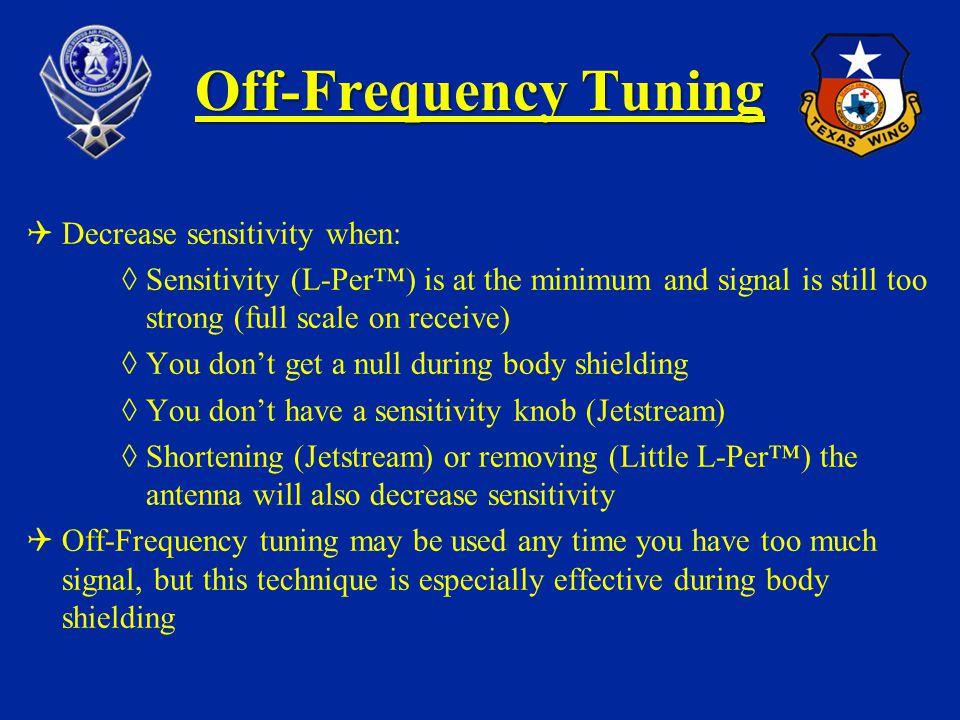 Off-Frequency Tuning Decrease sensitivity when: