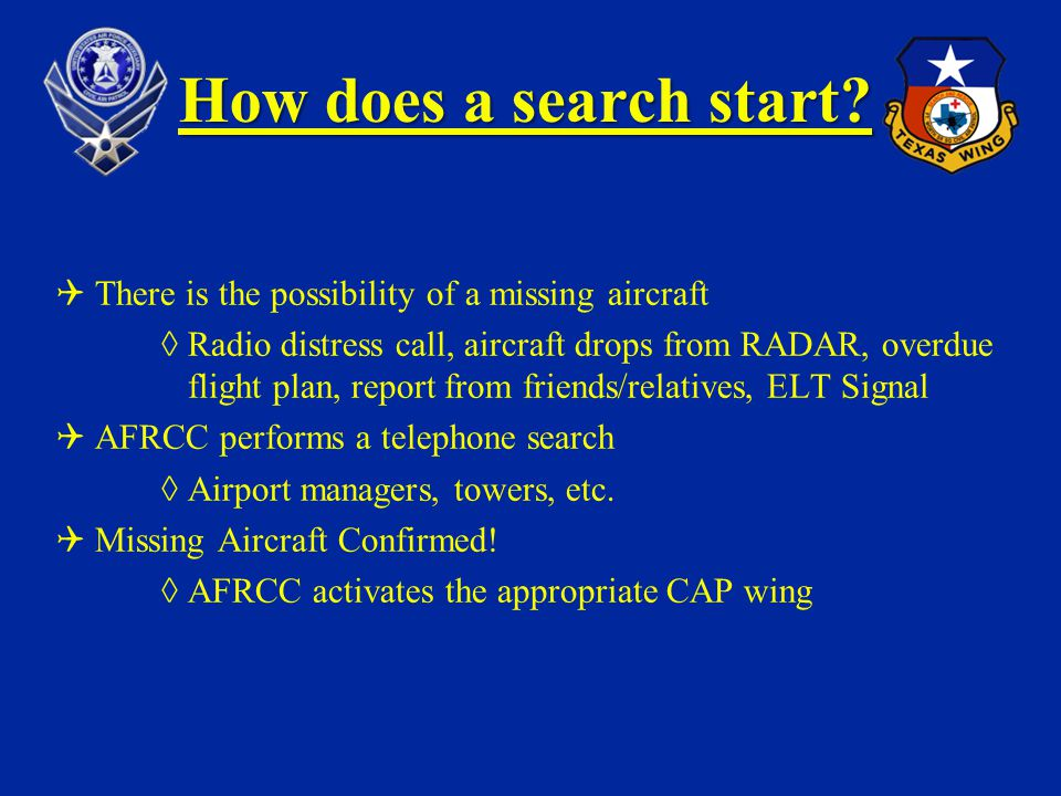 How does a search start There is the possibility of a missing aircraft.