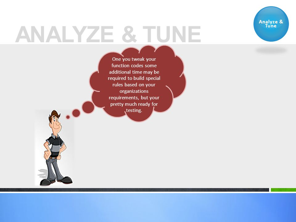 ANALYZE & TUNE Analyze & Tune
