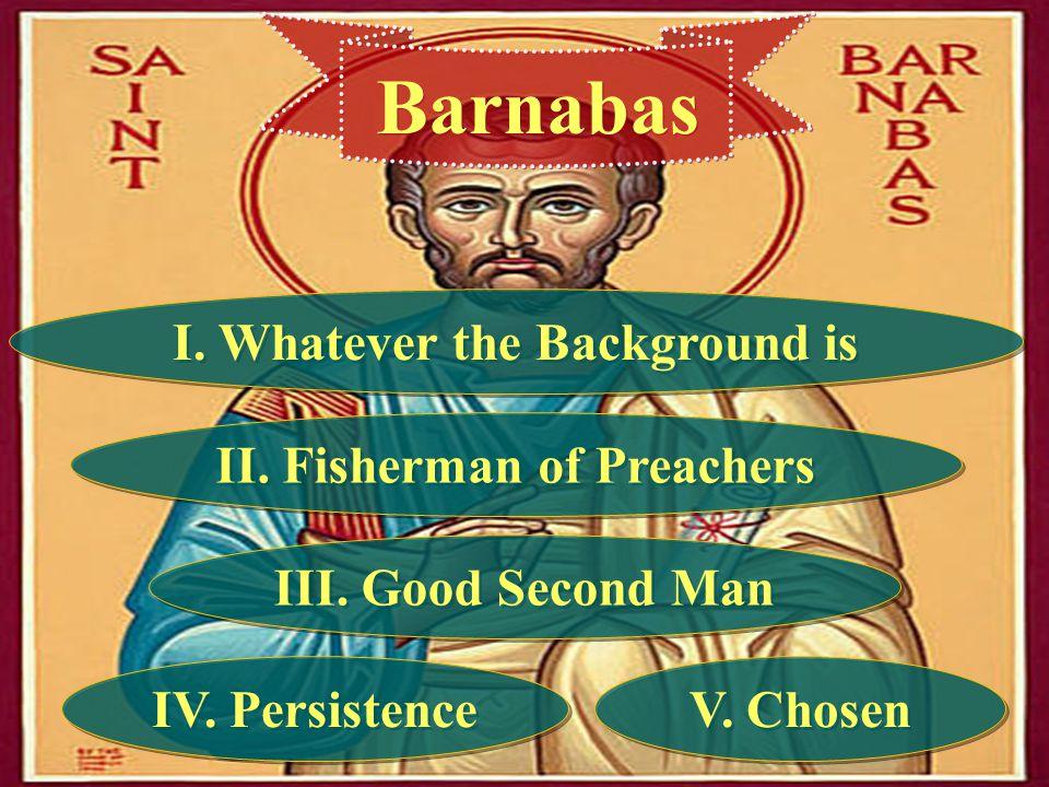 I. Whatever the Background is II. Fisherman of Preachers