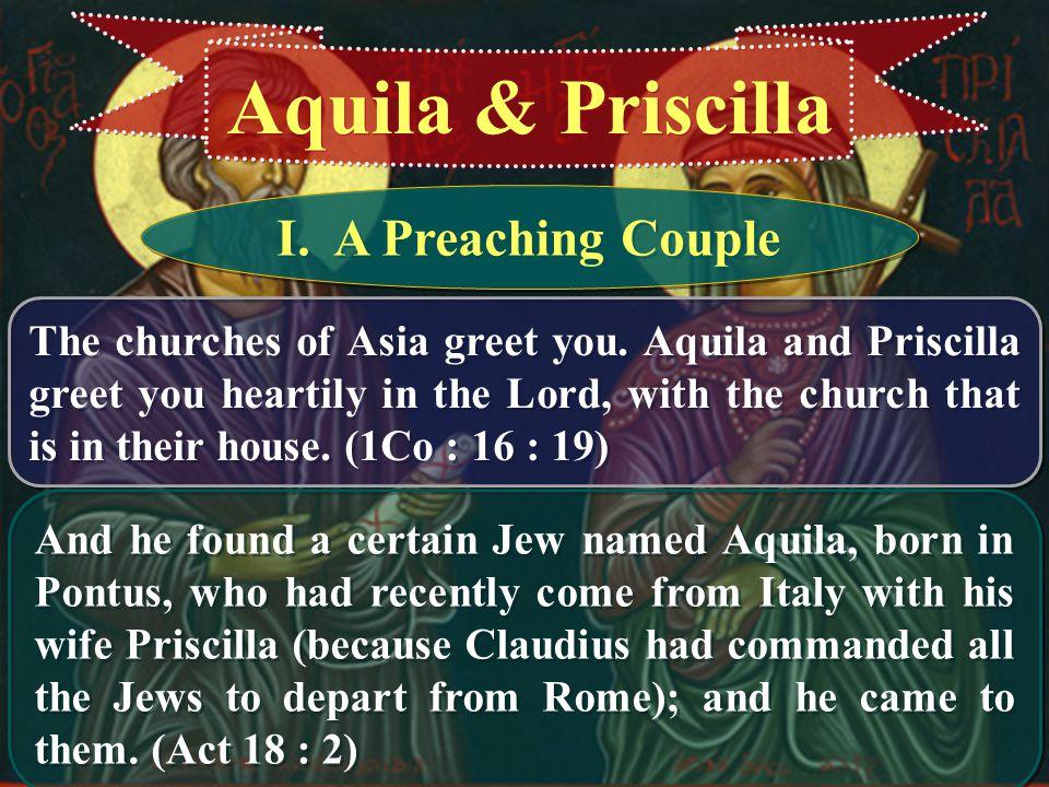 Aquila & Priscilla I. A Preaching Couple