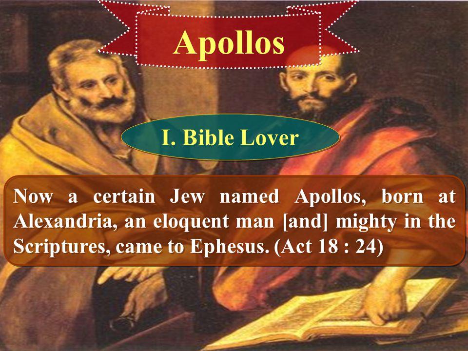 Apollos I. Bible Lover.