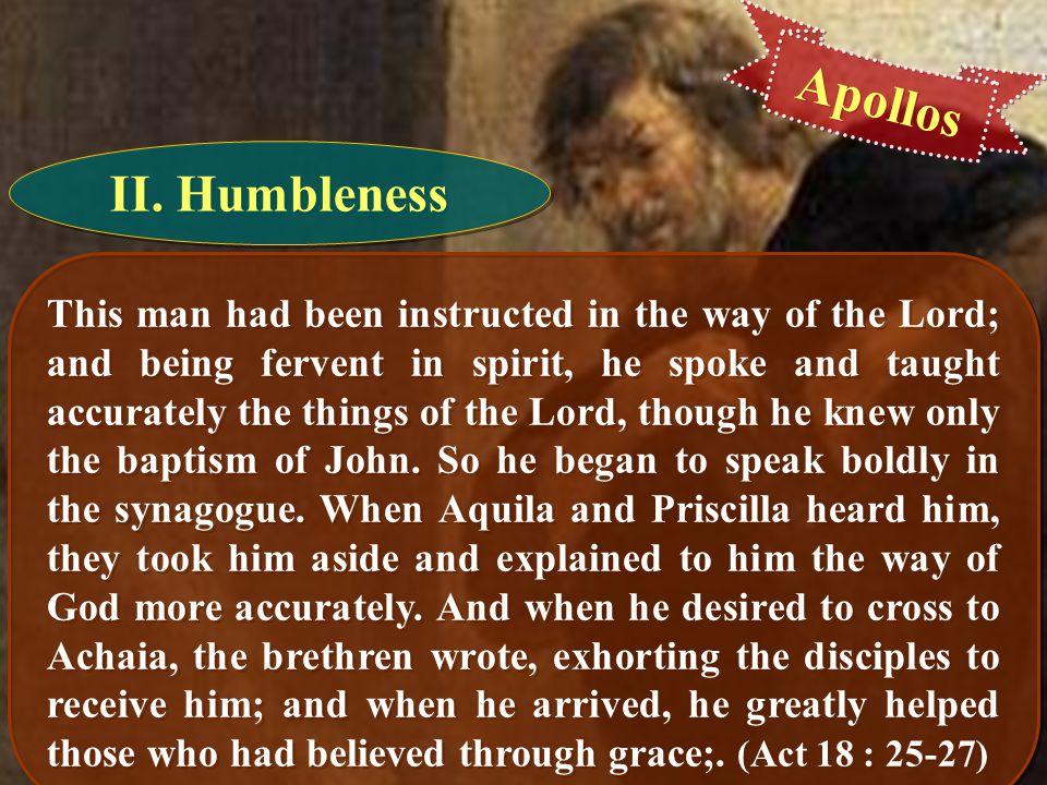 Apollos II. Humbleness.