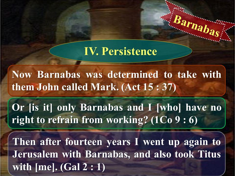 Barnabas IV. Persistence