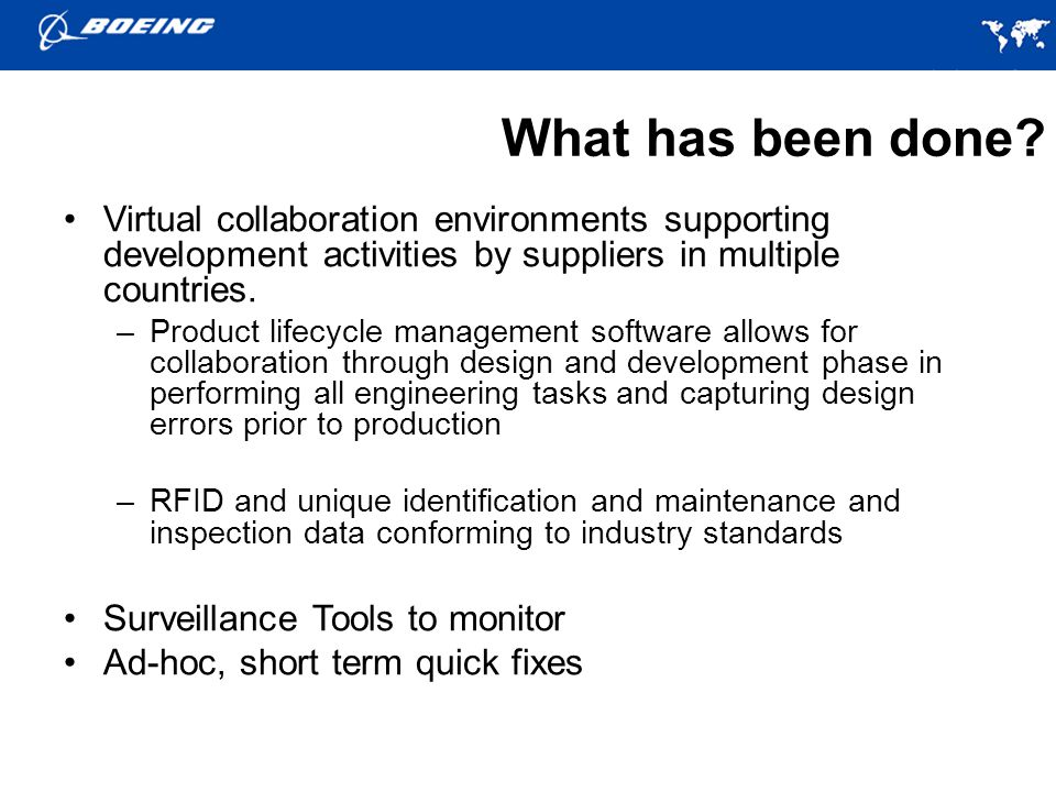 What has been done Virtual collaboration environments supporting development activities by suppliers in multiple countries.
