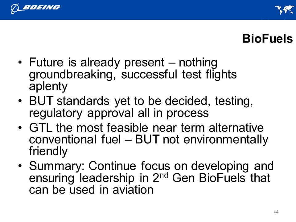 BioFuels Future is already present – nothing groundbreaking, successful test flights aplenty.