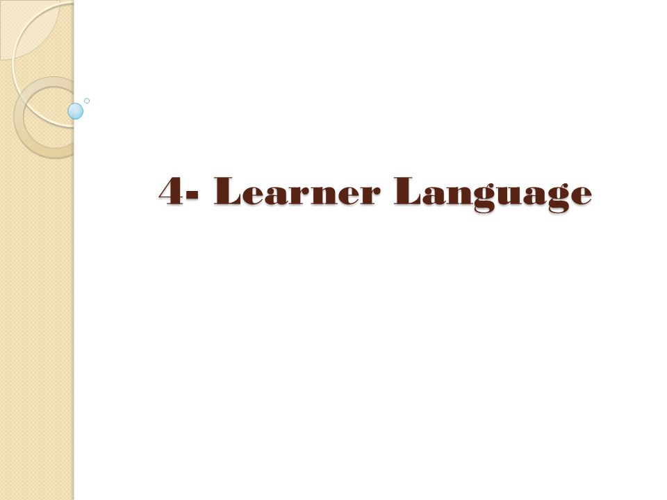 4- Learner Language