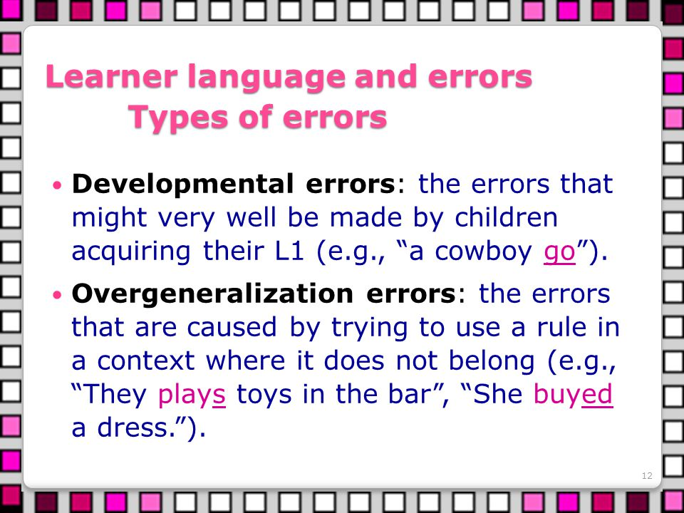 Learner language and errors Types of errors