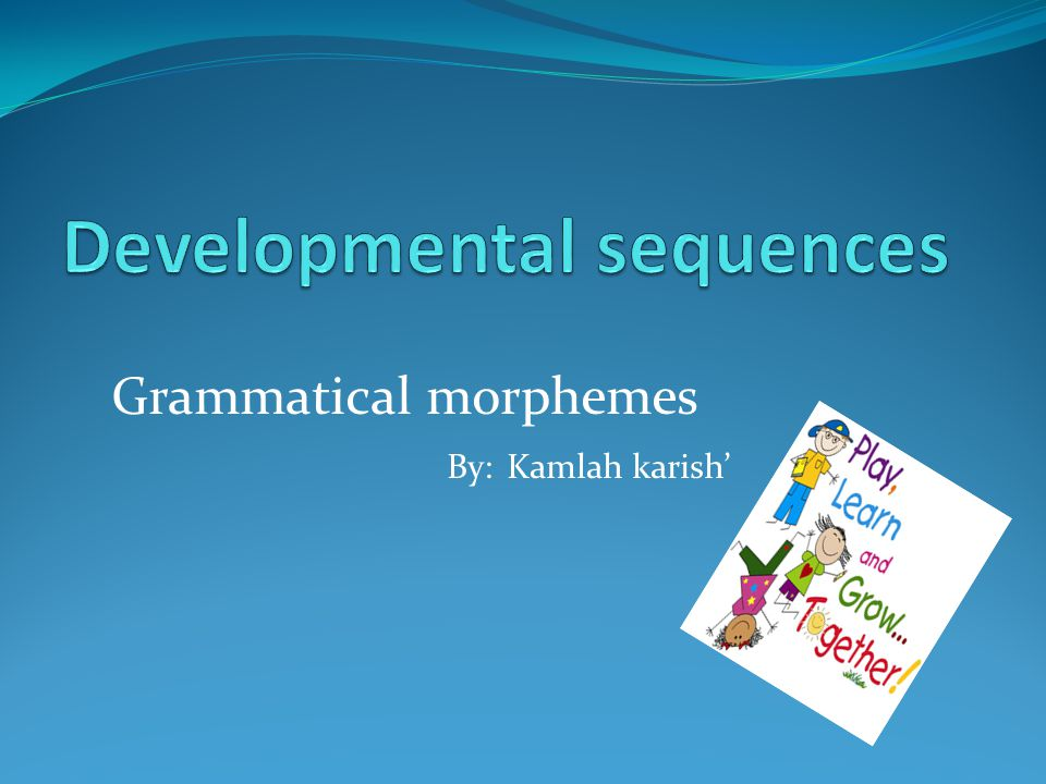 Developmental sequences