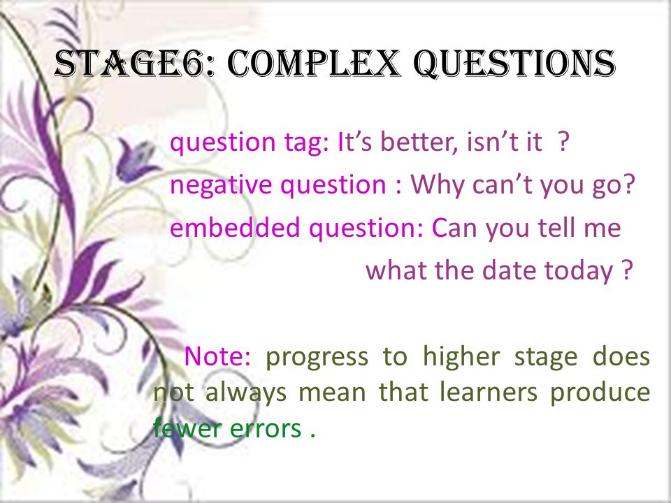 Stage6: Complex questions