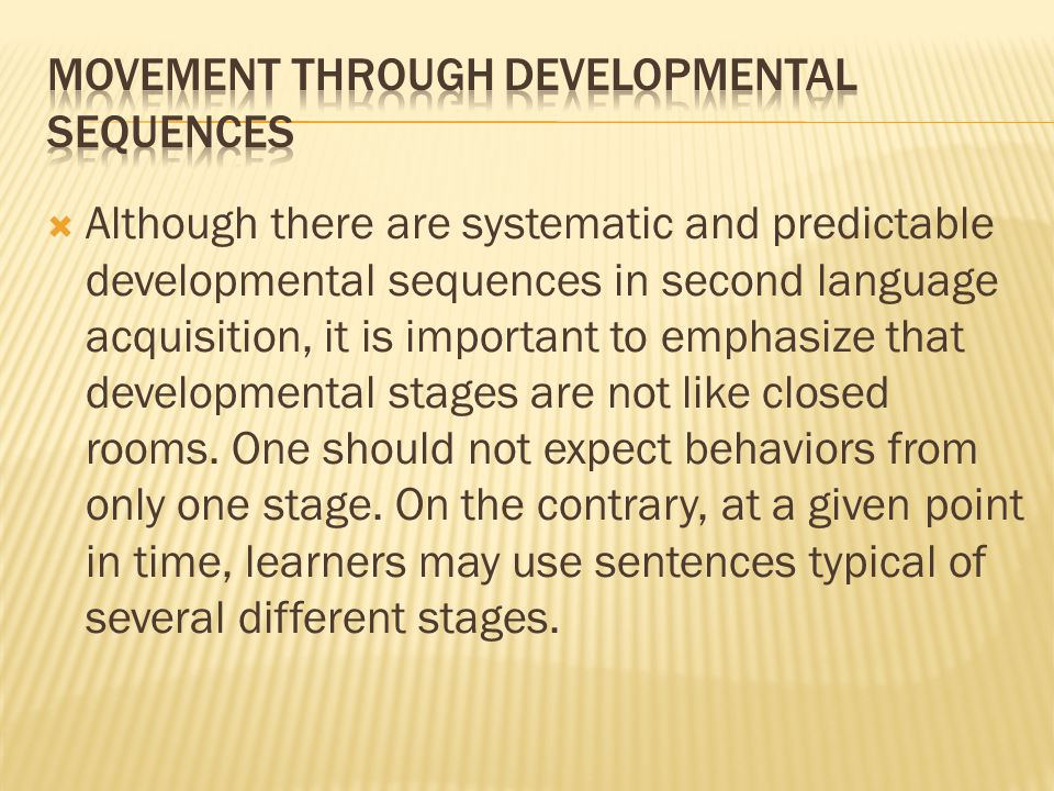 Movement through developmental sequences