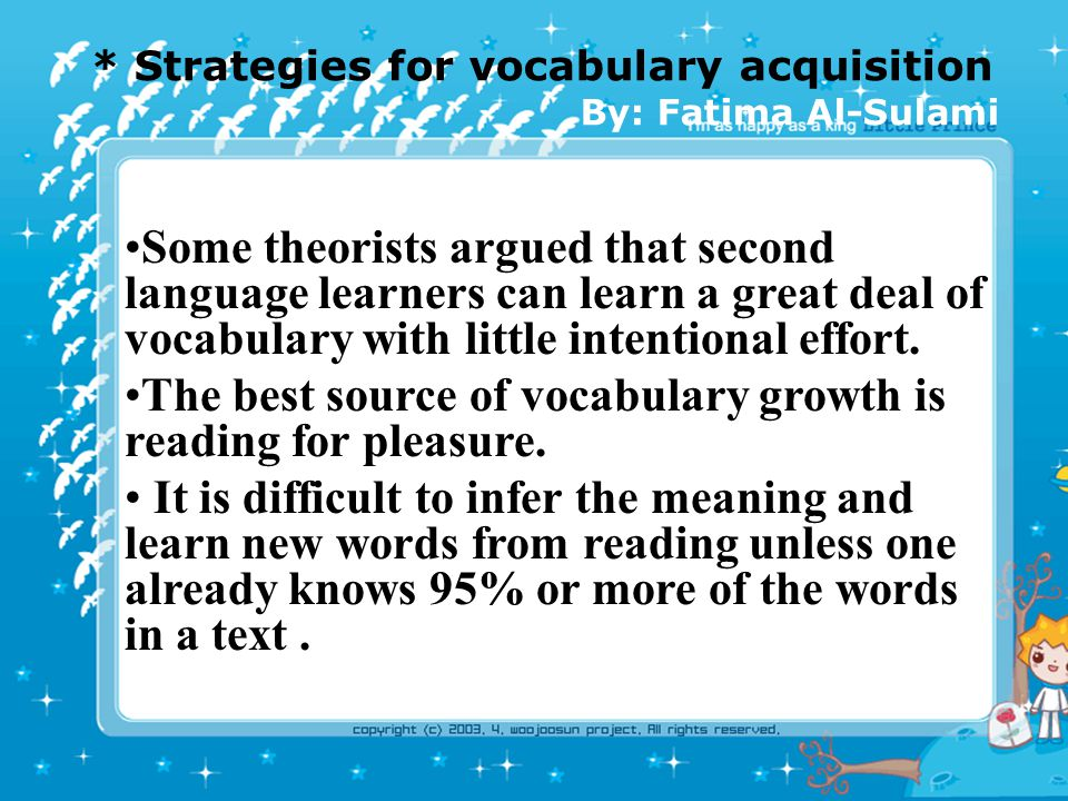 * Strategies for vocabulary acquisition By: Fatima Al-Sulami