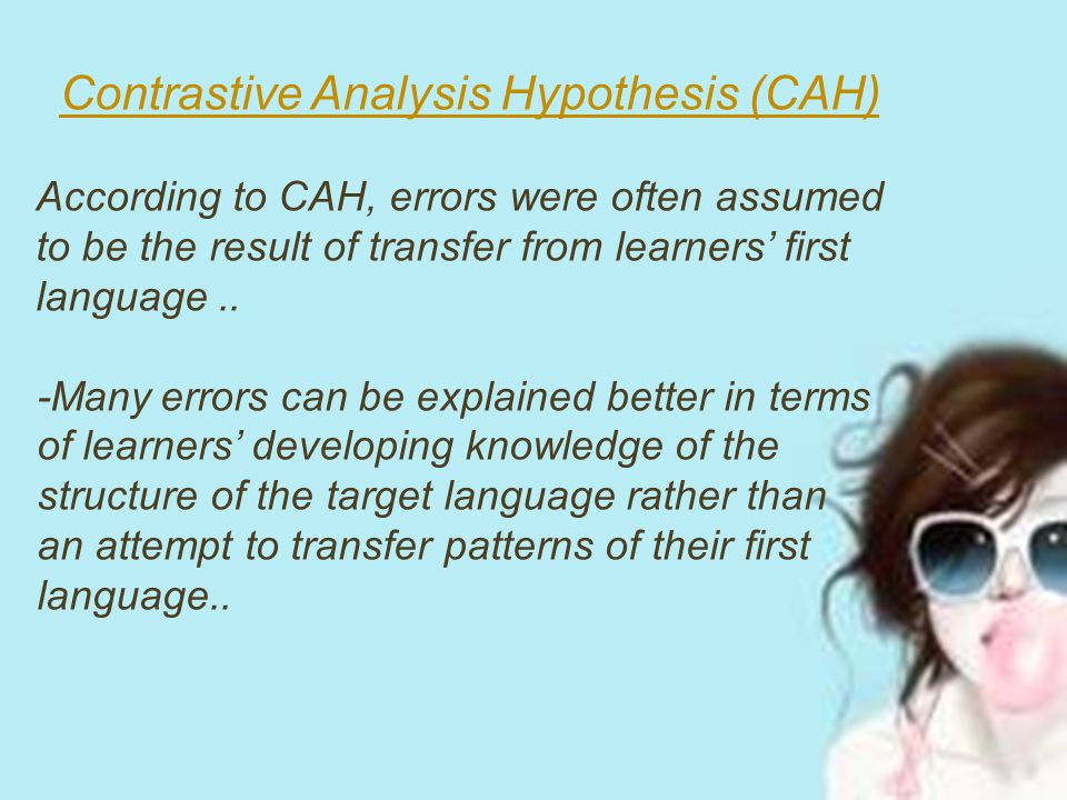 Contrastive Analysis Hypothesis (CAH)