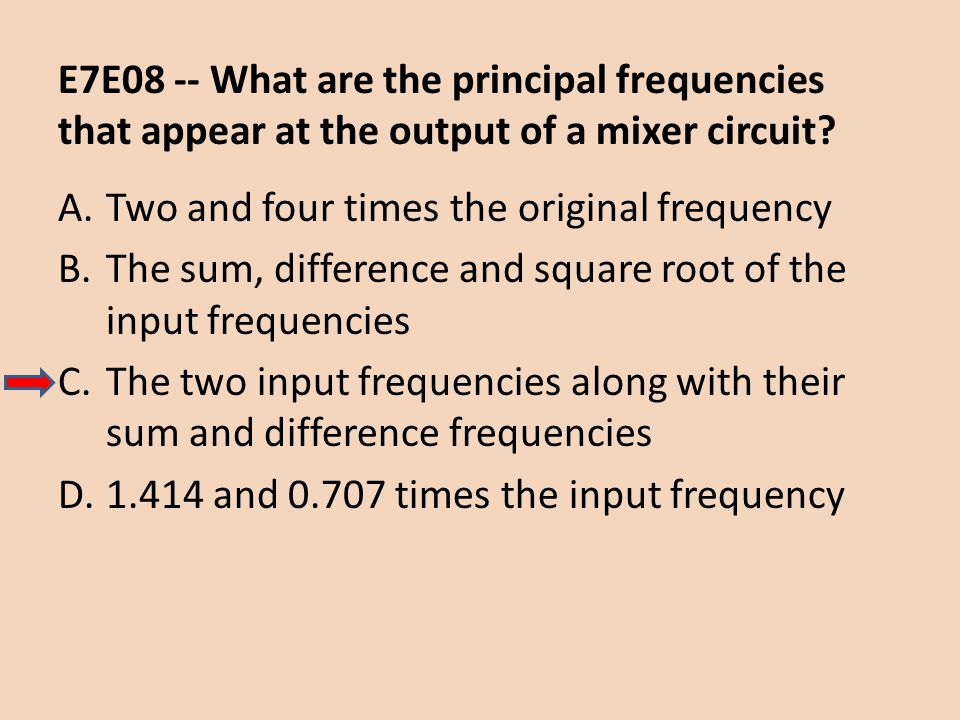 E7E08 -- What are the principal frequencies that appear at the output of a mixer circuit