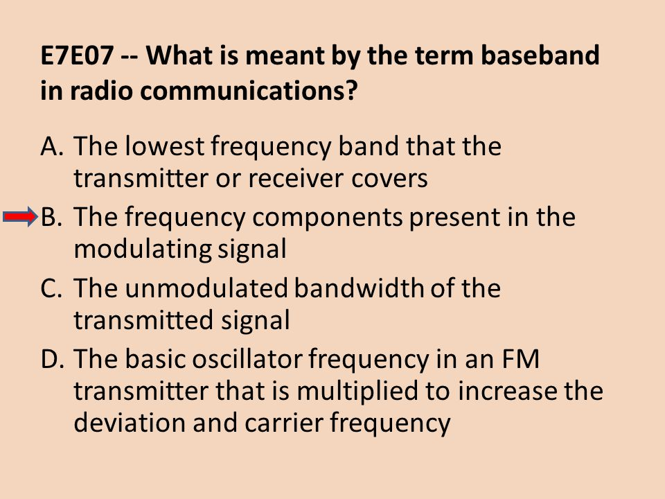 E7E07 -- What is meant by the term baseband in radio communications
