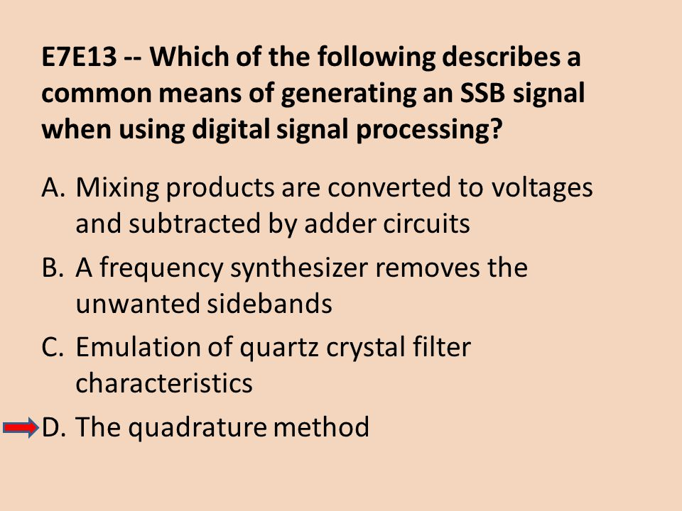 E7E13 -- Which of the following describes a common means of generating an SSB signal when using digital signal processing