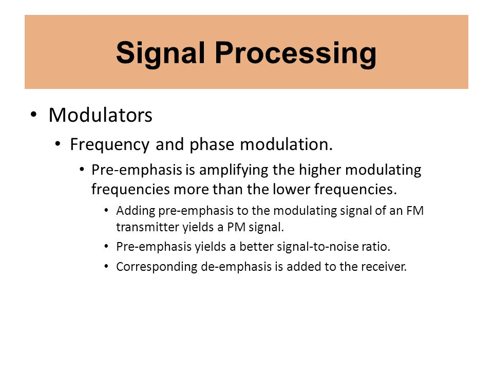 Signal Processing Modulators Frequency and phase modulation.