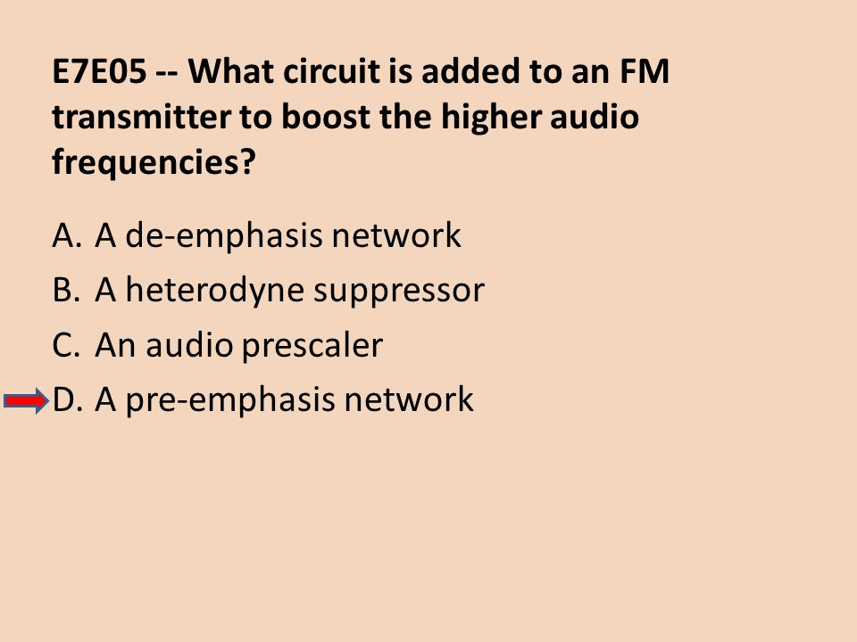 E7E05 -- What circuit is added to an FM transmitter to boost the higher audio frequencies