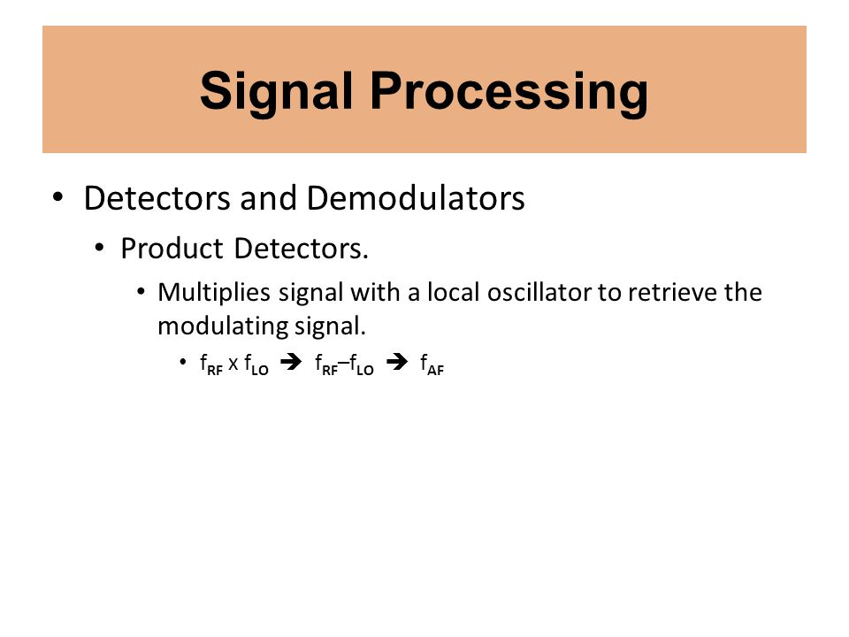 Signal Processing Detectors and Demodulators Product Detectors.