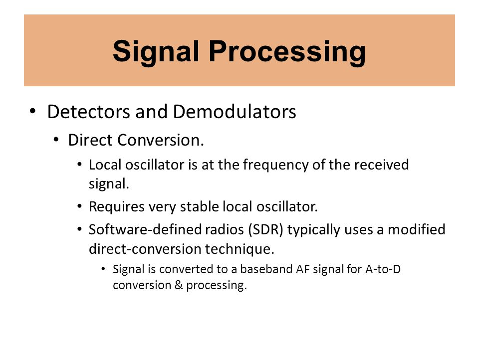 Signal Processing Detectors and Demodulators Direct Conversion.