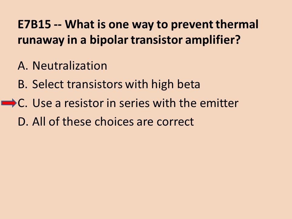 E7B15 -- What is one way to prevent thermal runaway in a bipolar transistor amplifier