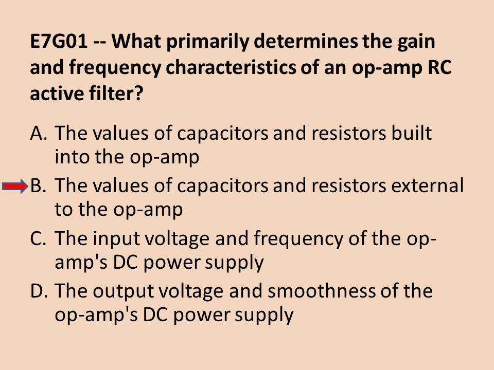 E7G01 -- What primarily determines the gain and frequency characteristics of an op-amp RC active filter