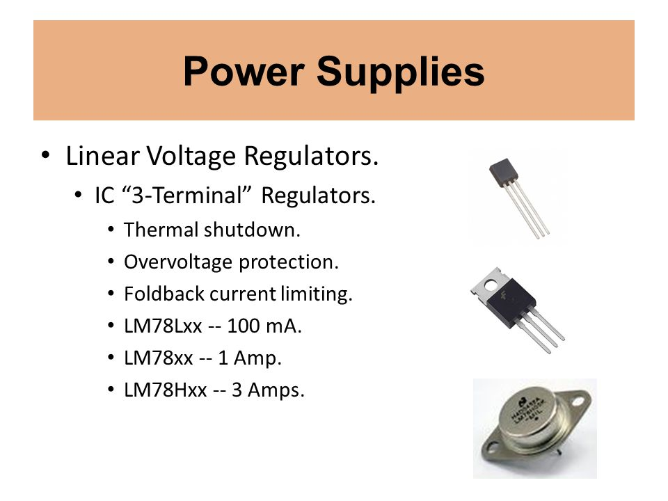 Power Supplies Linear Voltage Regulators. IC 3-Terminal Regulators.