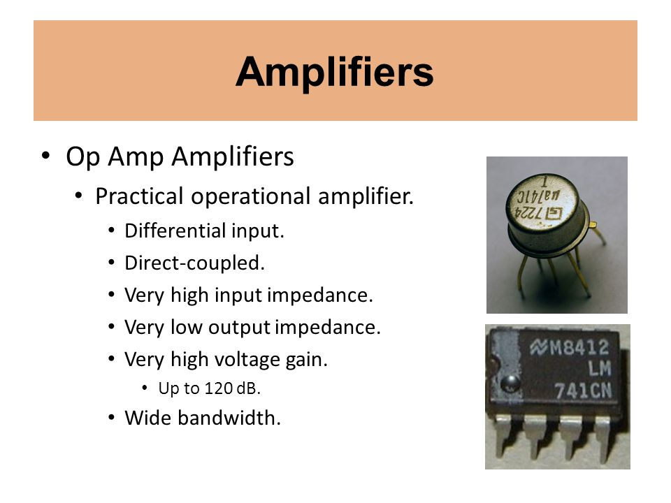 Amplifiers Op Amp Amplifiers Practical operational amplifier.