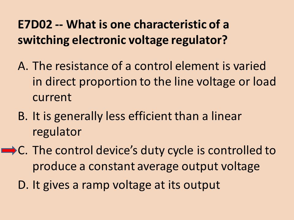 E7D02 -- What is one characteristic of a switching electronic voltage regulator